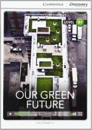 CDIR Level B1. Our Green Future (Book with Online Access) - фото книги