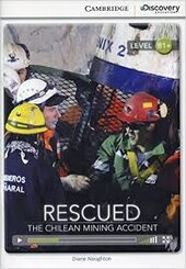 CDIR Level B1+. Rescued: The Chilean Mining Accident (Book with Online Access) - фото обкладинки книги