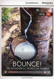 CDIR Level B2. Bounce! The Wonderful World of Rubber (Book with Online Access) - фото книги
