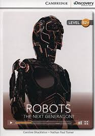 CDIR Level B2+. Robots: The Next Generation? (Book with Online Access) - фото книги