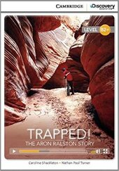 CDIR Level B2+. Trapped! The Aron Ralston Story (Book with Online Access) - фото обкладинки книги
