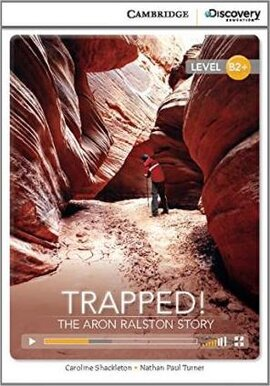 CDIR Level B2+. Trapped! The Aron Ralston Story (Book with Online Access) - фото книги