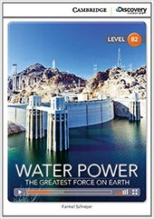 CDIR Level B2. Water Power: The Greatest Force on Earth (Book with Online Access) - фото обкладинки книги