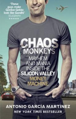 Chaos Monkeys: Inside the Silicon Valley Money Machine - фото книги