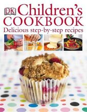 Children's Cookbook. Delicious Step-by-Step Recipes - фото обкладинки книги