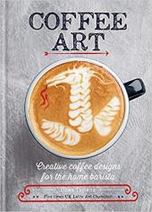 Coffee Art : Creative Coffee Designs for the Home Barista - фото обкладинки книги