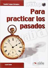 Coleccion Tiempo : Tiempo para practicar los pasados - фото обкладинки книги