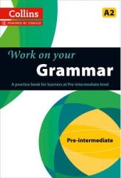 Collins Work on your Grammar Pre-Intermediate (A2) - фото обкладинки книги
