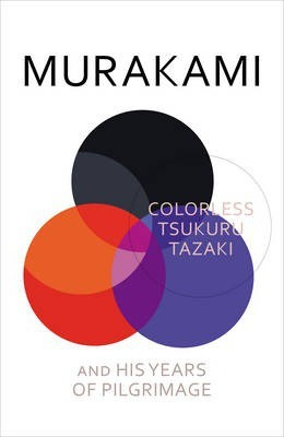 Книга Colorless Tsukuru Tazaki and His Years of Pilgrimage
