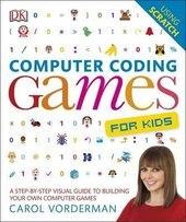 Computer Coding Games for Kids : A Step-by-Step Visual Guide to Building Your Own Computer Games - фото обкладинки книги