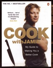 Cook with Jamie: My Guide to Making You a Better Cook - фото обкладинки книги