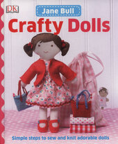 Crafty Dolls : Simple Steps to Sew and Knit Adorable Dolls - фото обкладинки книги