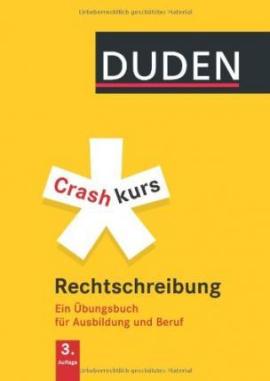 Crashkurs Rechtschreibung: Ein bungsbuch fr Ausbildung und Beruf - фото книги