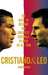 Cristiano and Leo : The Race to Become the Greatest Football Player of All Time - фото обкладинки книги