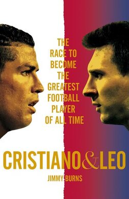 Cristiano and Leo : The Race to Become the Greatest Football Player of All Time - фото книги