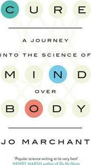 Cure: A Journey Into the Science of Mind over Body - фото книги