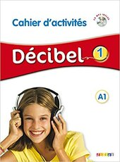 Decibel 1 Niveau A1. Cahier d'exercices + Mp3 CD - фото обкладинки книги