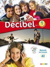 Decibel 1 Niveau A1. Livre de l'eleve (+CD mp3+ DVD) - фото обкладинки книги