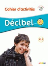 Decibel 3 Niveau A2.2. Cahier d'exercices + Mp3 CD - фото обкладинки книги