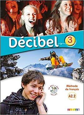 Decibel 3 Niveau A2.2. Livre de l'eleve (+CD mp3+ DVD) - фото книги