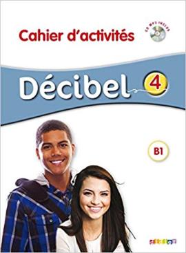 Decibel 4 Niveau B1.1. Cahier d'exercices + Mp3 CD - фото книги