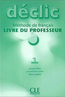 Declic 1. Guide pedagogique (Livre Du Professeur) - фото книги