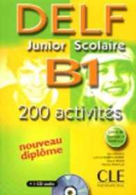 DELF junior et scolaire : DELF junior et scolaire B1 - 200 activites - Livre - фото книги