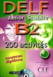DELF junior et scolaire : DELF junior et scolaire B2 - 200 activites - Livre - фото обкладинки книги