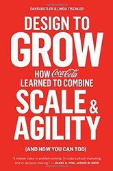 Design to Grow: How Coca-Cola Learned to Combine Scale and Agility - фото обкладинки книги