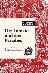 Die Tomate und das Paradies. Sprachliche Delikatessen fr Kche und Gourmets - фото обкладинки книги