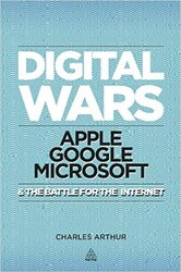 Digital Wars : Apple, Google, Microsoft and the Battle for the Internet - фото обкладинки книги