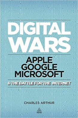 Digital Wars : Apple, Google, Microsoft and the Battle for the Internet - фото книги