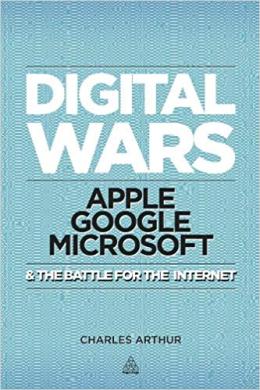 Digital Wars : Apple, Google, Microsoft and the Battle for the Internet - фото книги