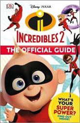 Disney Pixar The Incredibles 2 The Official Guide - фото обкладинки книги