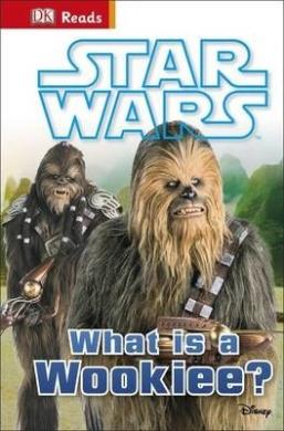 DK Reads: Star Wars What is a Wookiee? - фото книги