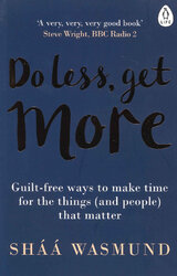 Do Less, Get More: How to Work Smart and Live Life Your Way - фото обкладинки книги