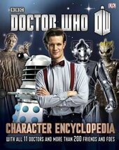 Doctor Who Character Encyclopedia : With All 11 Doctors and More Than 200 Friends and Foes - фото обкладинки книги