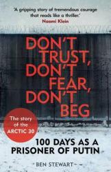 Don't Trust, Don't Fear, Don't Beg : 100 Days as a Prisoner of Putin - фото обкладинки книги