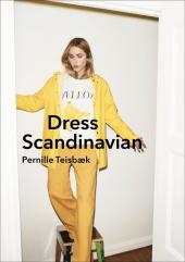 Dress Scandinavian: Style your Life and Wardrobe the Danish Way - фото обкладинки книги