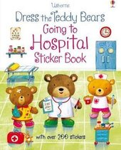 Dress the Teddy Bears Going to Hospital. Sticker Book - фото обкладинки книги