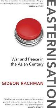 Easternisation : War and Peace in the Asian Century - фото книги