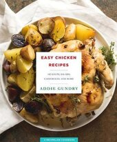Easy Chicken Recipes : 103 Soups, Salads, Casseroles, and More - фото обкладинки книги