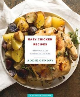 Easy Chicken Recipes : 103 Soups, Salads, Casseroles, and More - фото книги