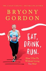 Eat, Drink, Run. How I Got Fit Without Going Too Mad - фото обкладинки книги