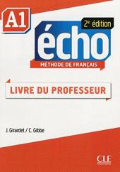 Echo 2e edition A1. Guide pedagogique (Livre Du Professeur) - фото обкладинки книги