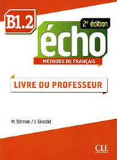 Echo 2e edition B1.2. Guide pedagogique (Livre Du Professeur) - фото обкладинки книги