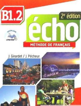 Echo 2e edition B1.2. Livre de L'eleve + DVD-Rom + livre-web - фото книги
