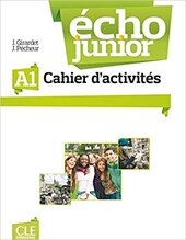 Echo Junior : Cahier d'activites A1 - фото обкладинки книги