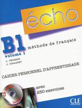 Echo (Nouvelle Version) : Cahier Personnel D'Apprentissage + CD-Audio + Corriges B1.1 - фото обкладинки книги