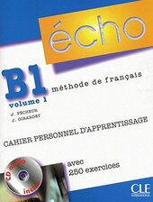 Echo (Nouvelle Version) : Cahier Personnel D'Apprentissage + CD-Audio + Corriges B1.1 - фото обкладинки книги